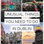 unusual things to do in Dublin