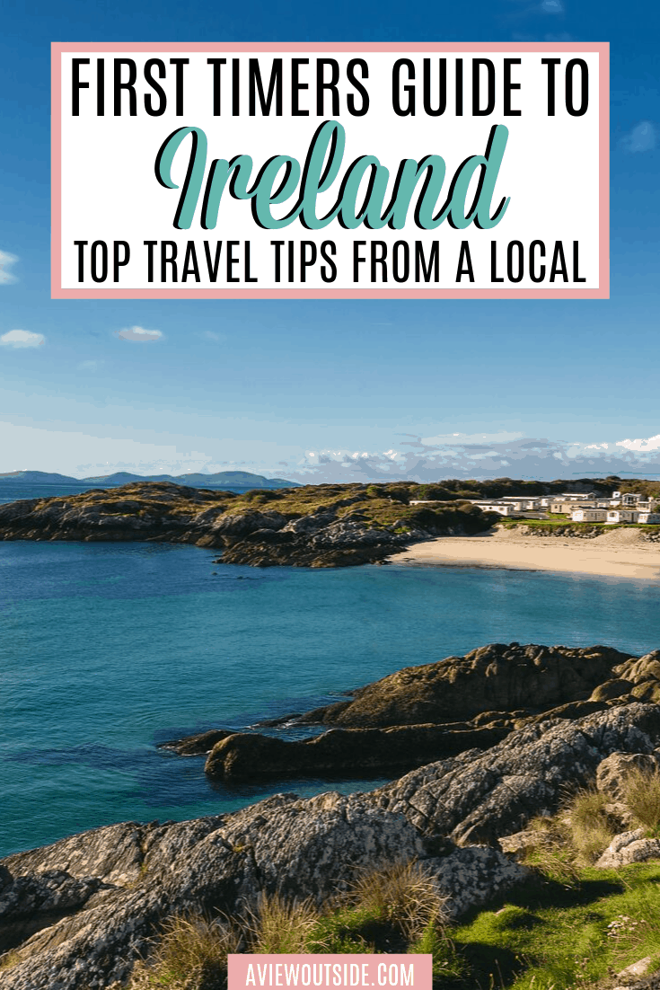 First Timers Guide To Ireland