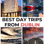 The Most Amazing Day Trips From Dublin